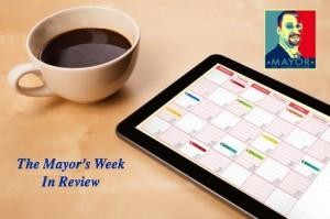 The Mayor week in Review